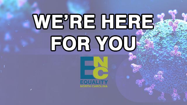 Equality North Carolina Is Here For you